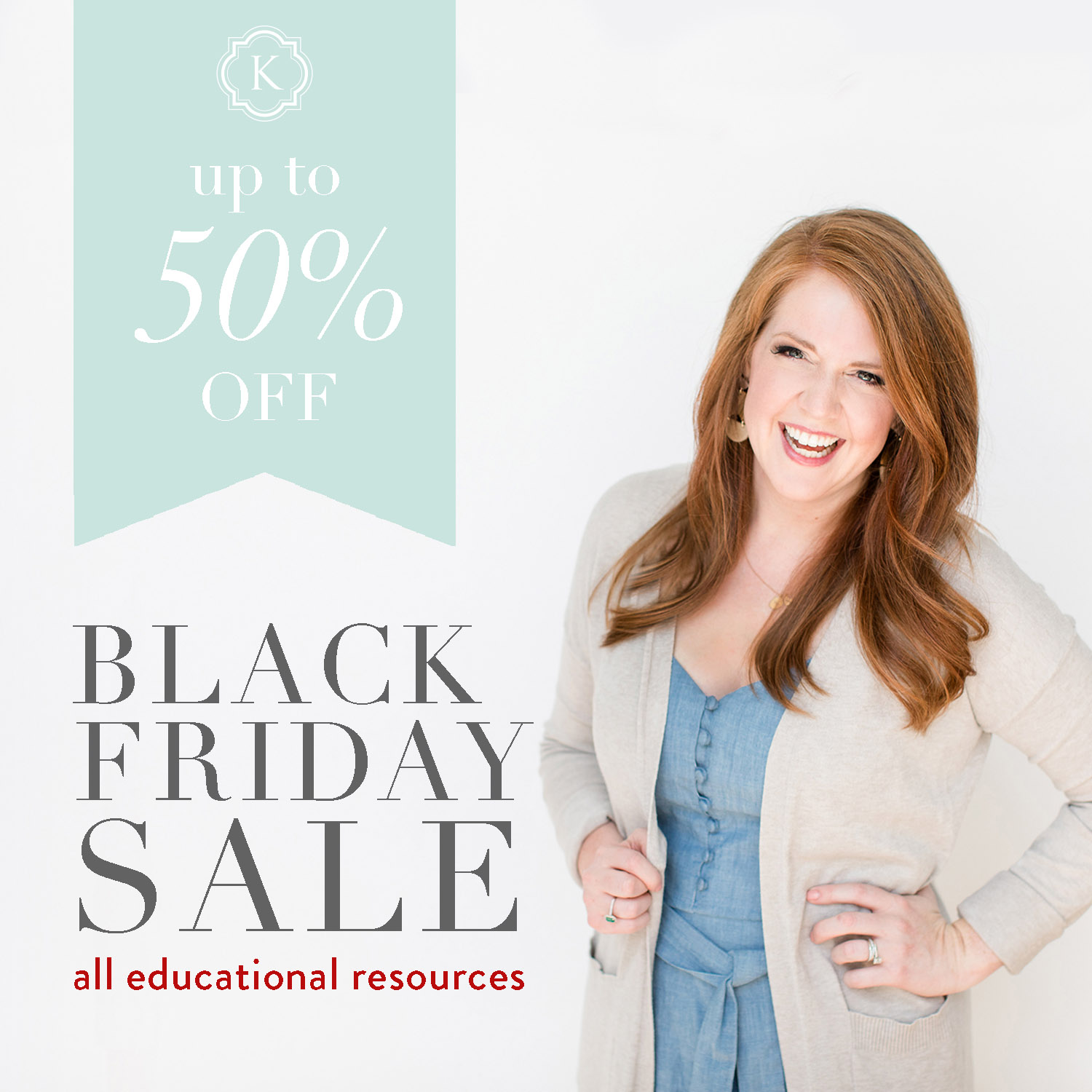 """On the left side of the graphic is a mint green flag with text that reads """"Up to 50% off"""". Underneath that is text that reads """"Black Friday Sale all educational resources"""". On the right side of the graphic is a white woman with reddish-brown hair wearing a denim dress and a white sweater."""