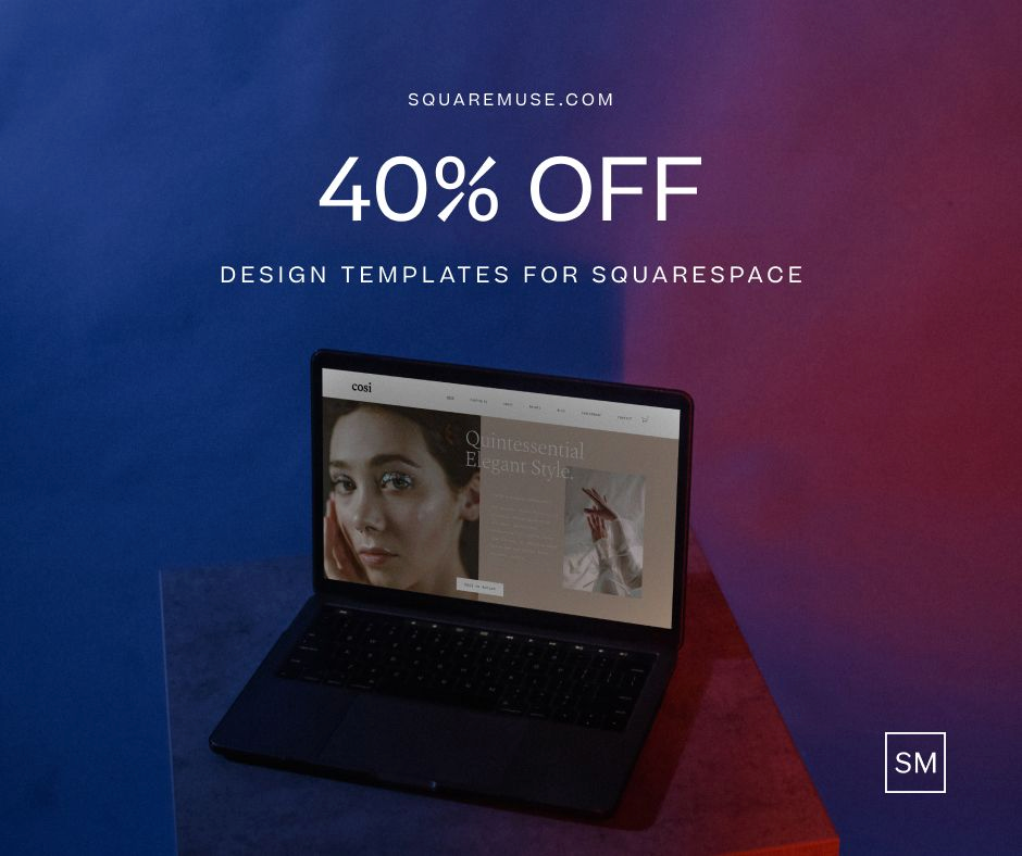 """The laptop screen has a website landing page on it. The text above the laptop reads, """"squaremuse.com. 40% off design templates for Squarespace""""."""