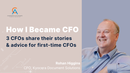 How I Became CFO - Rohan Higgins, CFO at Kyocera Document Solutions