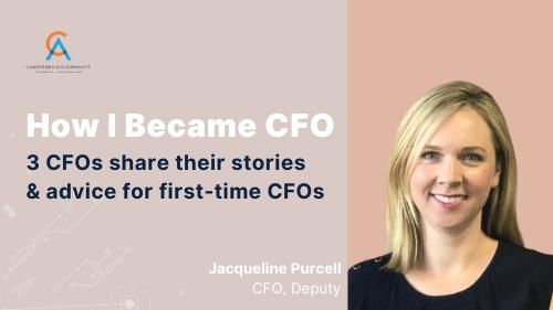 How I Became CFO - Jacqueline Purcell, CFO at Deputy