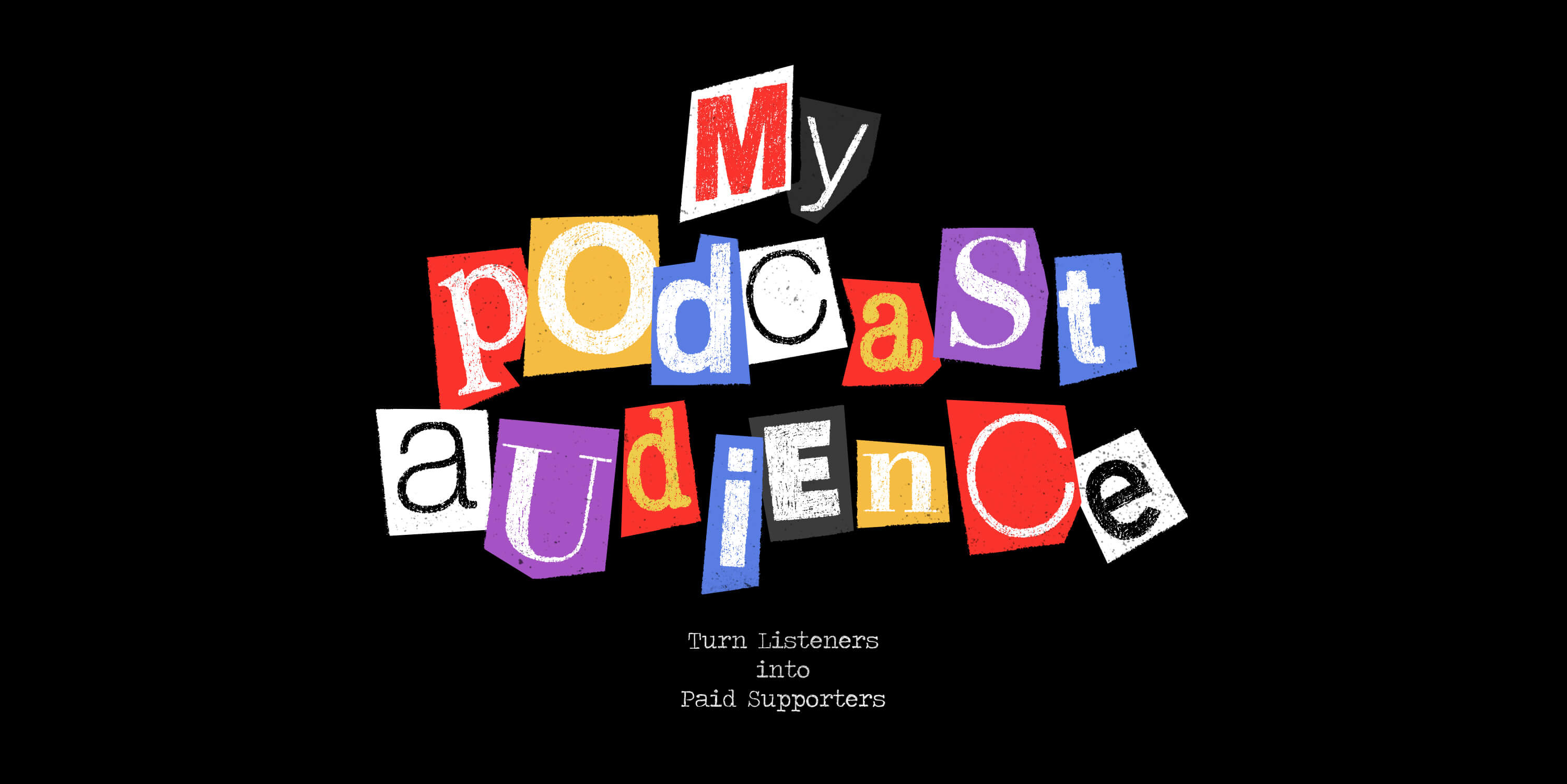 """Illustration of """"My Podcast Audience"""" in various colors"""