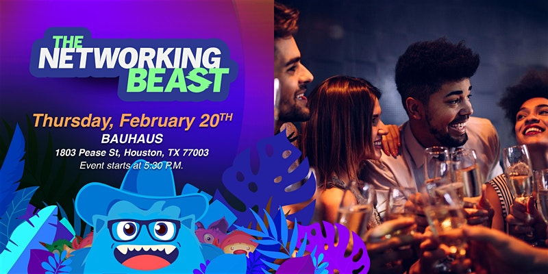 The Networking Beast - Come & Network With Us (Bauhaus) Houston
