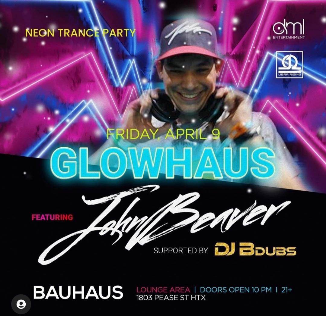 GlowHaus Featuring John Beaver