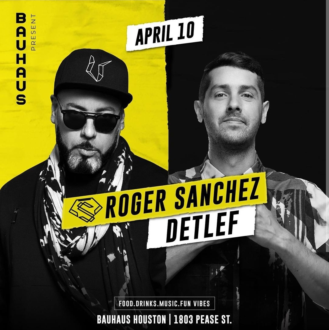 Bauhaus Presents Roger Sanchez & Detlef