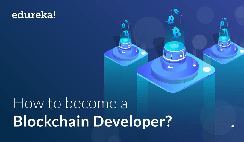 How to Become a Blockchain Developer : Roles and Skills | Edureka