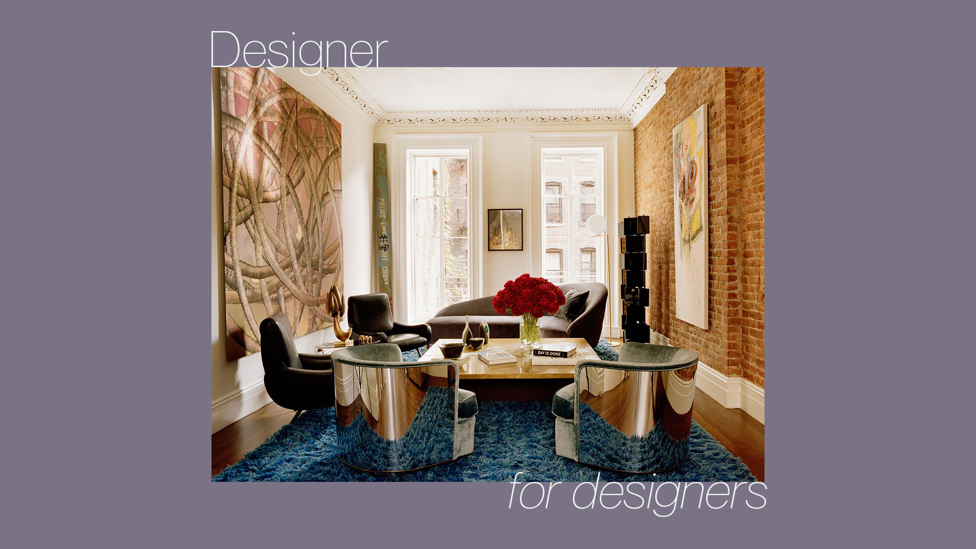 Interior designed and curated by Melissa A. Bowers, Designer for Designers