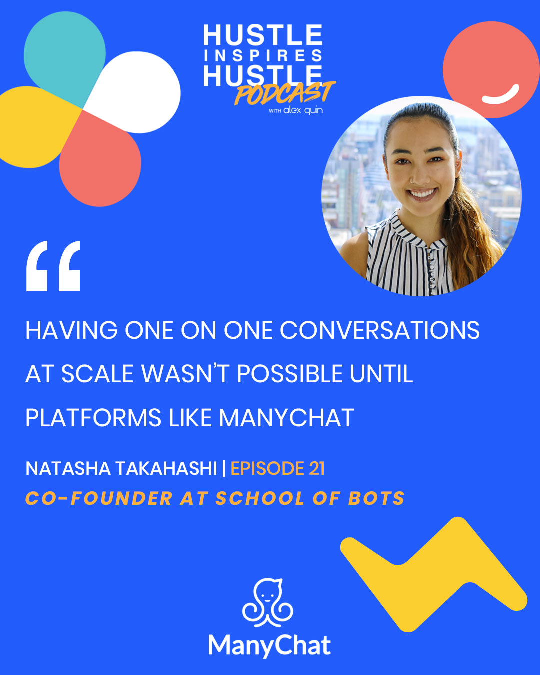 Natasha Takahashi & Alex Quin | Hustle Inspires Hustle Podcast | Manychat