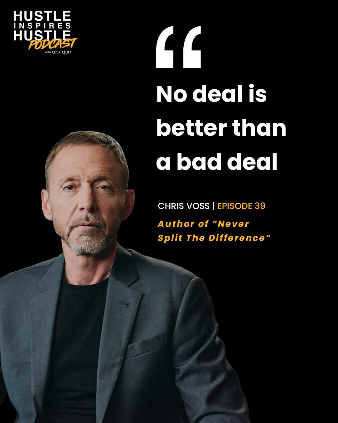 Chris Voss & Alex Quin Hustle Inspires Hustle Podcast