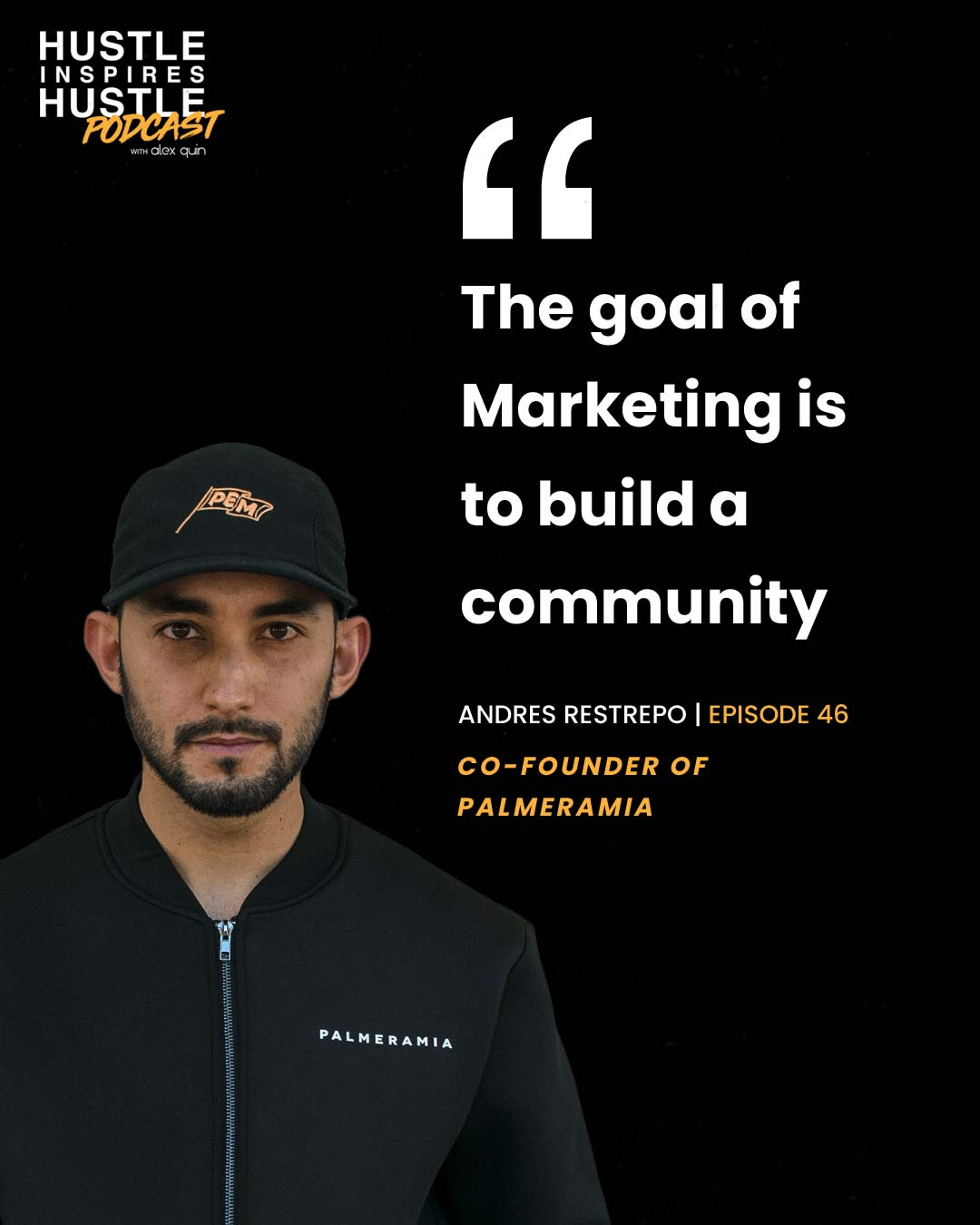 Andres Restrepo & Alex Quin Hustle Inspires Hustle Podcast