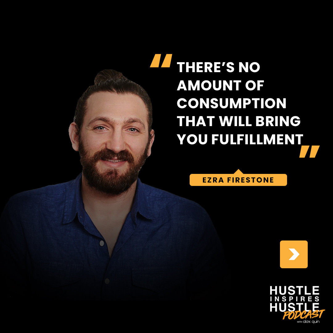 Ezra Firestone & Alex Quin | On Hustle Inspires Hustle Podcast