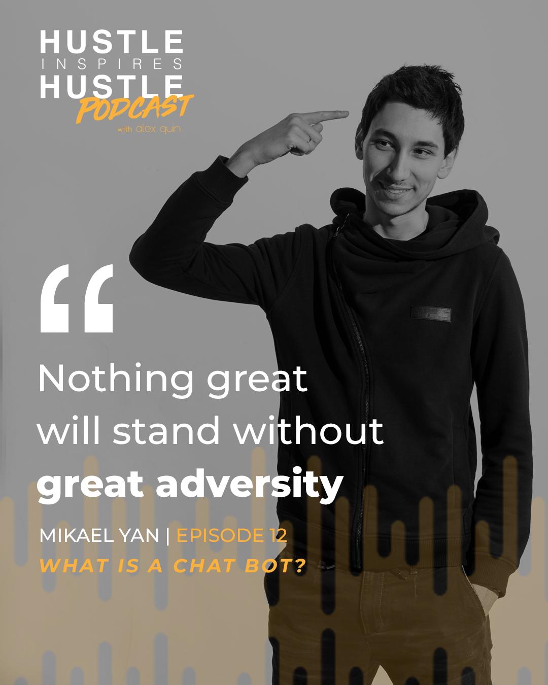 Mikael Yan & Alex Quin // On Hustle Inspires Hustle Podcast