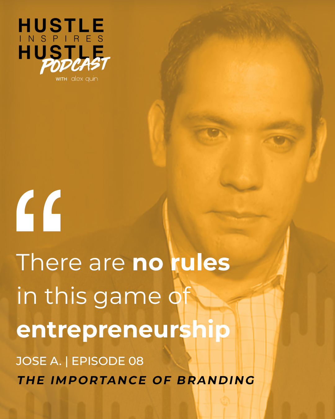 Jose Aristimuno & Alex Quin - On Hustle Inspires Hustle Podcast