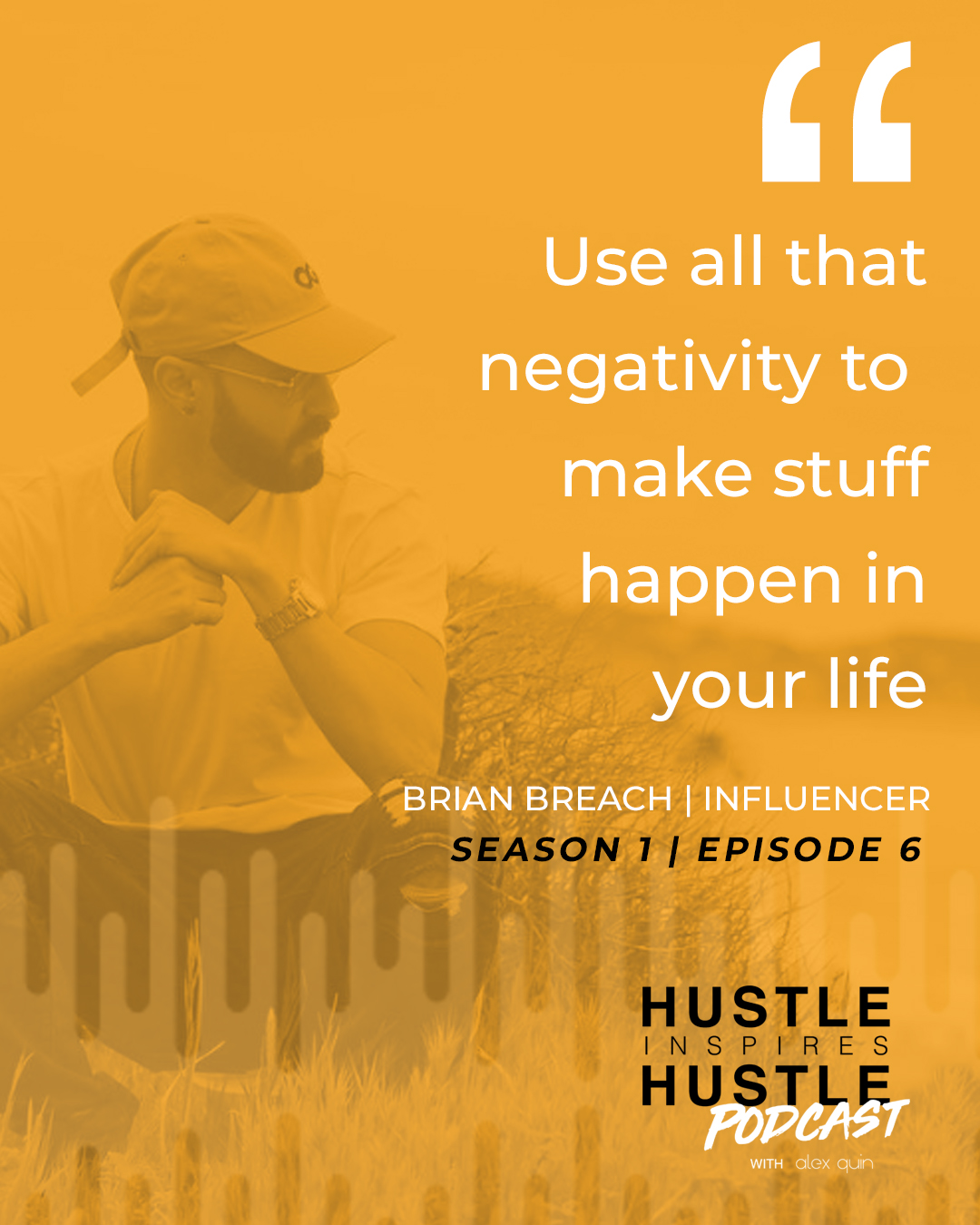 Brian Breach & Alex Quin - Hustle Inspires Hustle Podcast