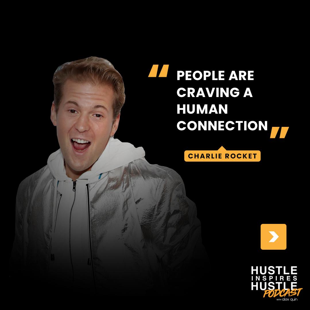 Charlie Rocket & Alex Quin - Hustle Inspires Hustle Podcast Episode
