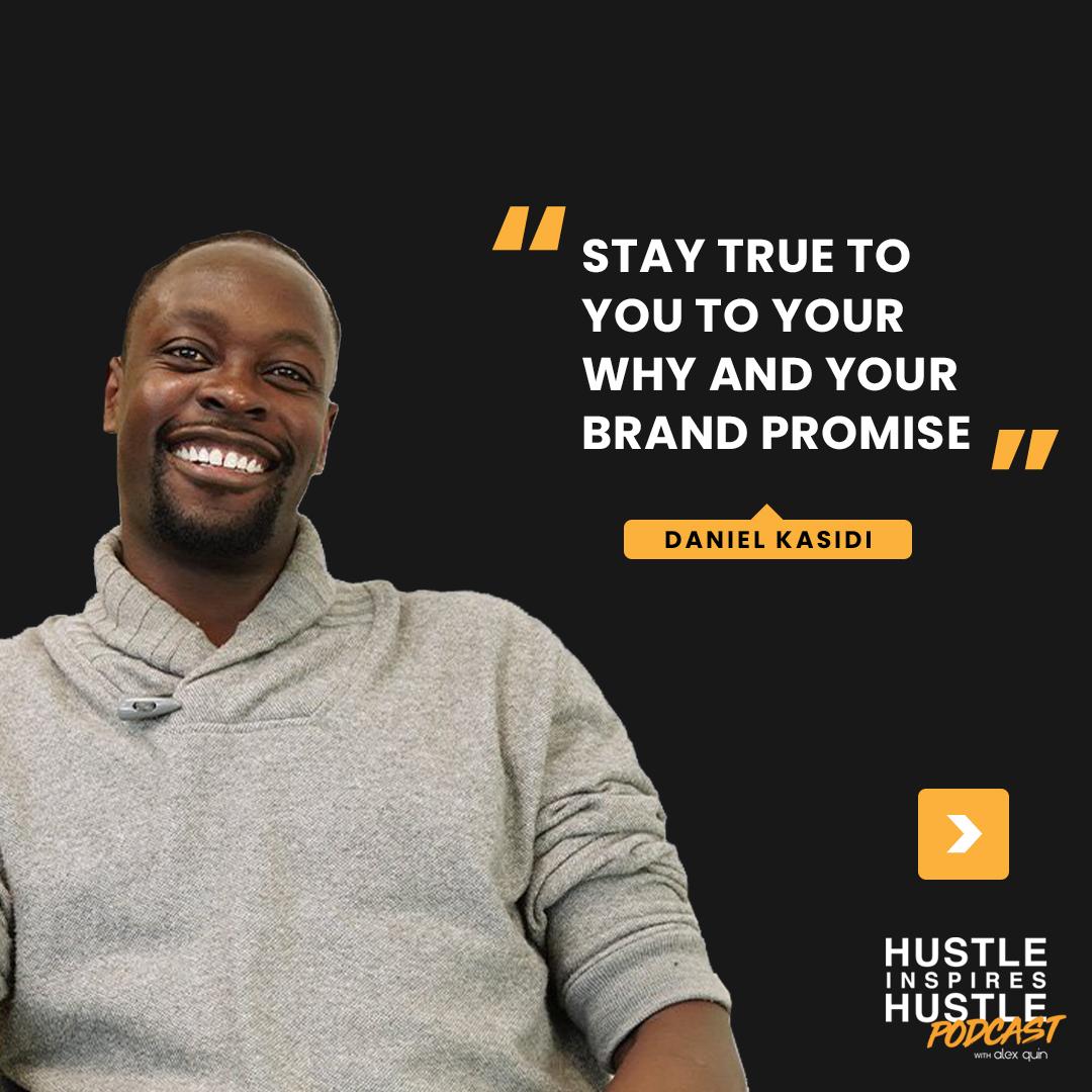Daniel Kasidi & Alex Quin Hustle Inspires Hustle Podcast