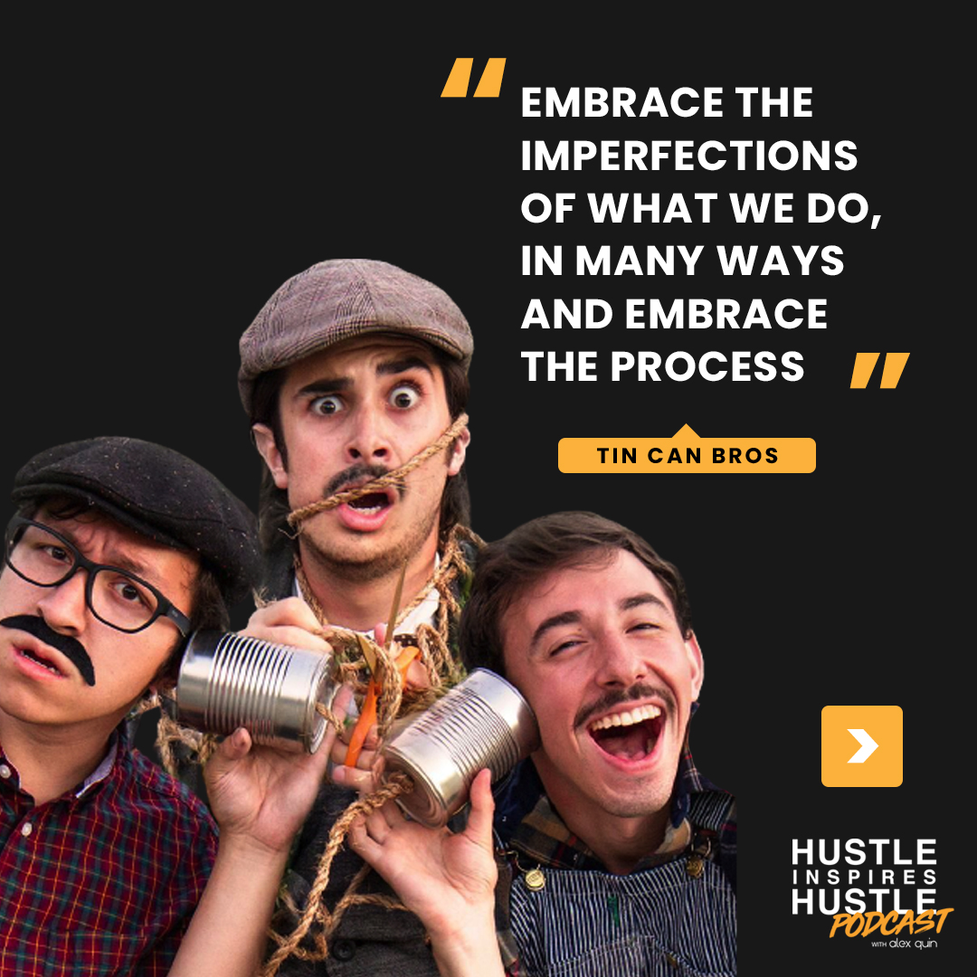Tin Can Brothers Hustle Inspires Hustle