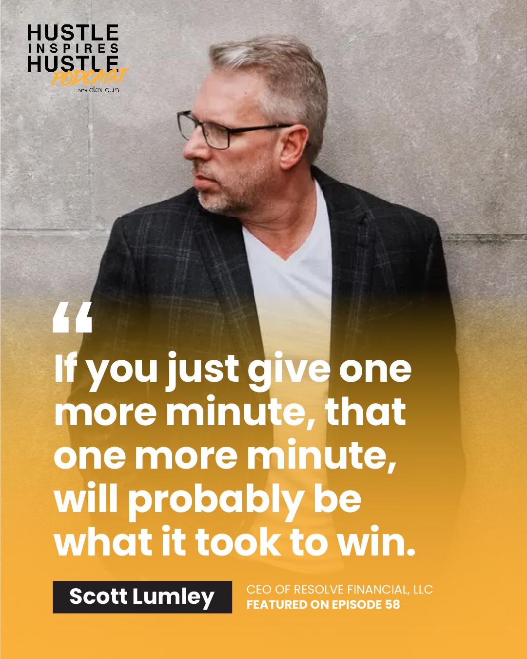 Scott Lumley Hustle Inspires Hustle Podcast