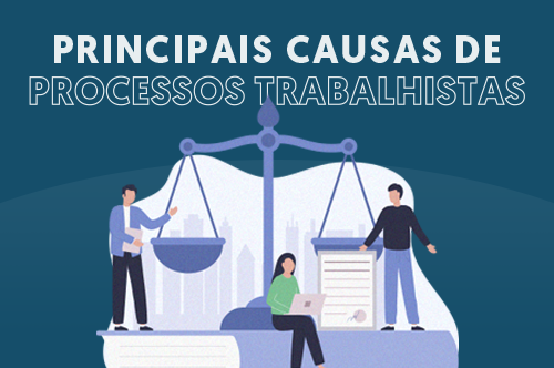 Saiba quais são as principais causas de processos trabalhistas em nosso infográfico.