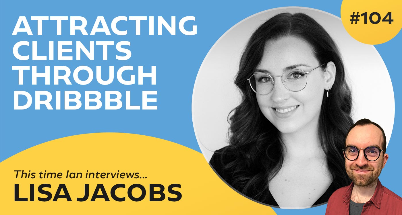 Attracting Clients Through Dribble. An interview with Lisa Jacobs.