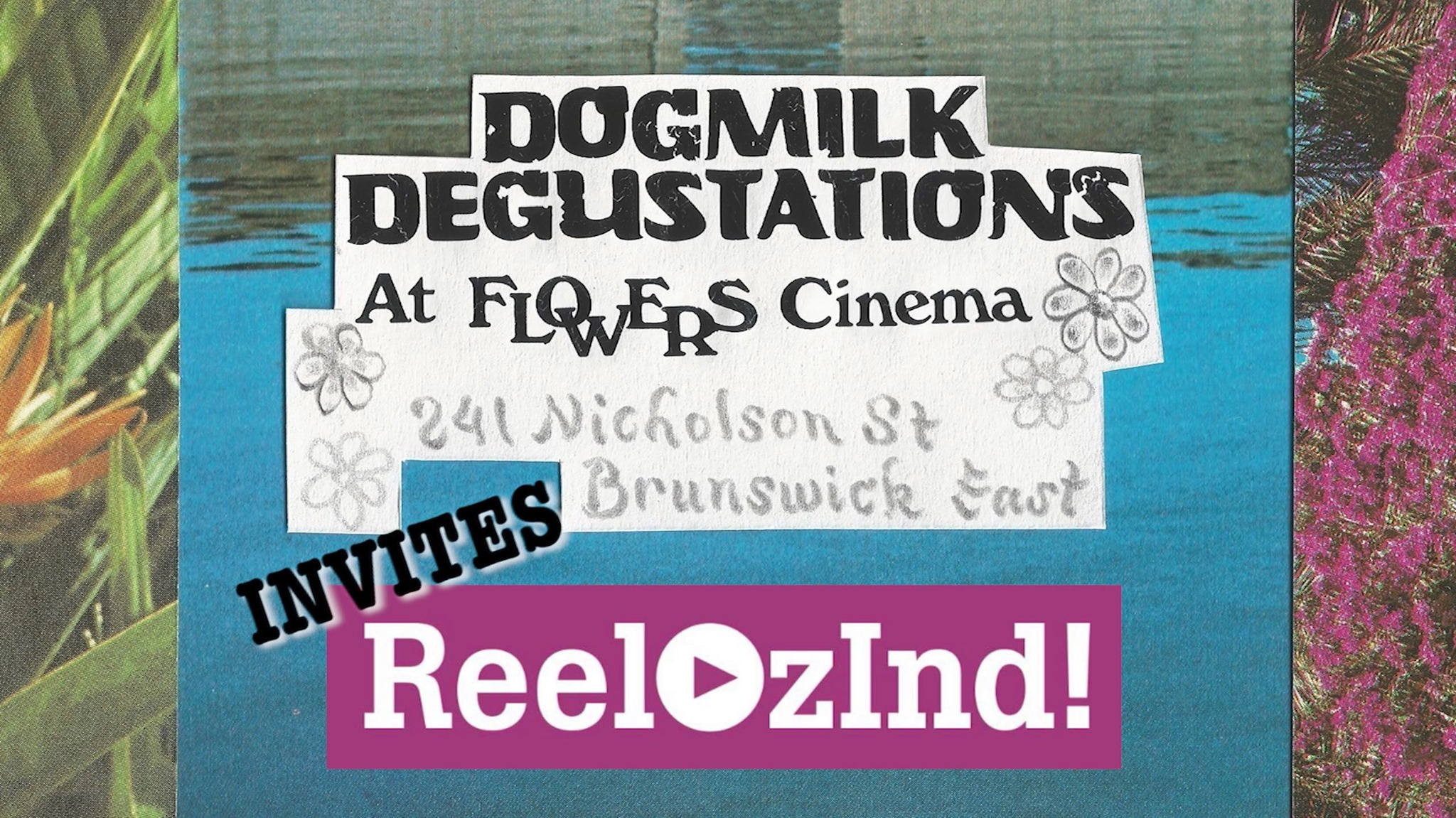 Dogmilk Degustations special edition: ReelOzInd Invitational