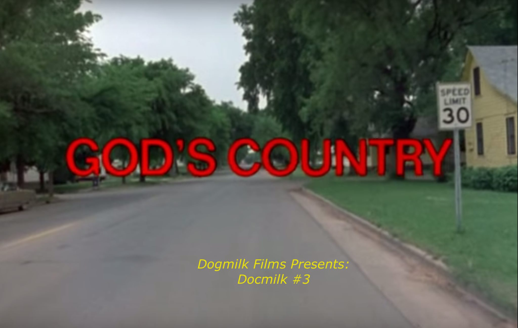 Dogmilk presents Docmilk #3: God's Country