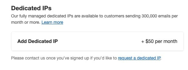 Postmark is very transparent about who needs, and doesn't need a Dedicated IP.