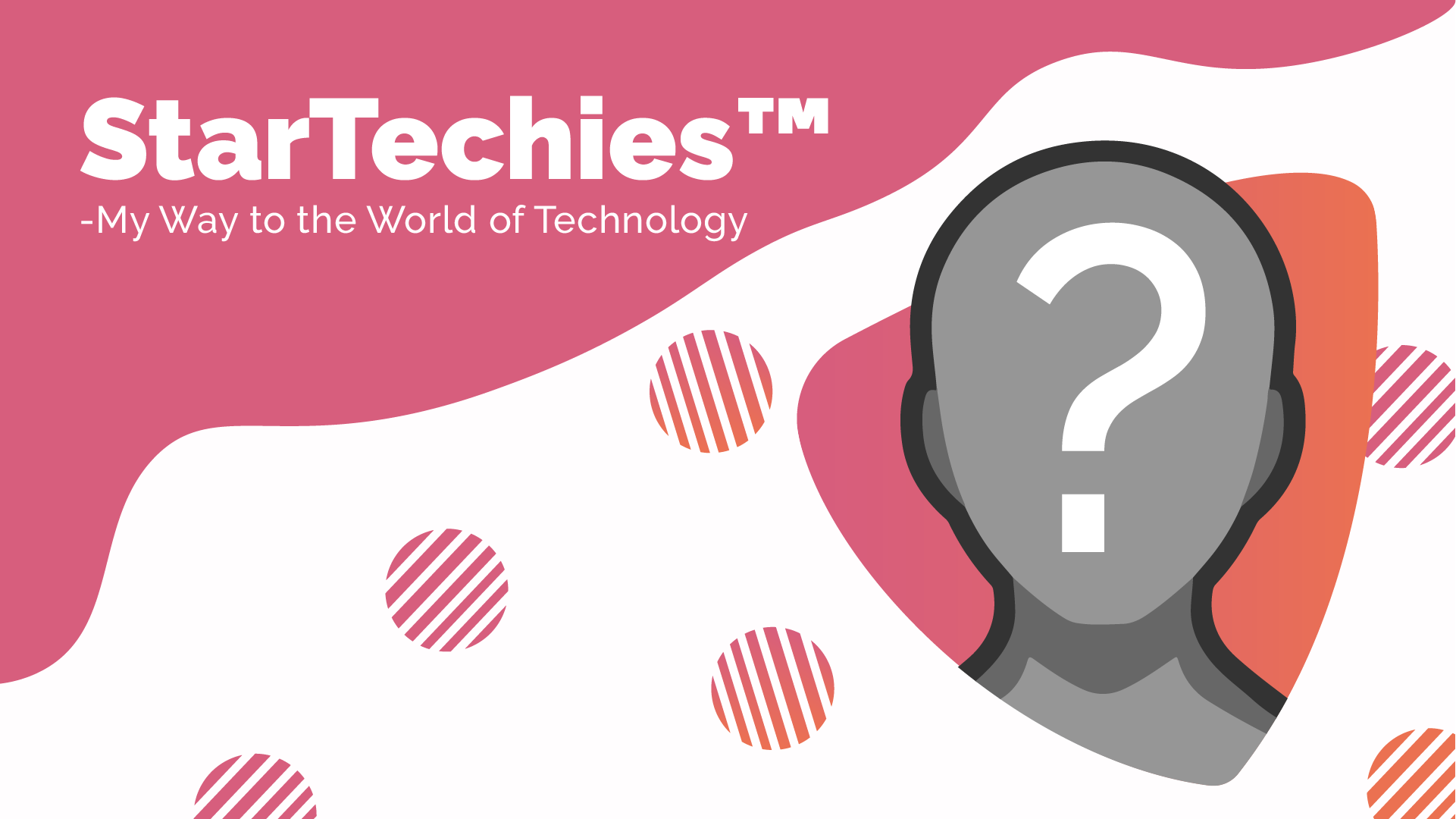 StarTechies: My way to the World of Tech
