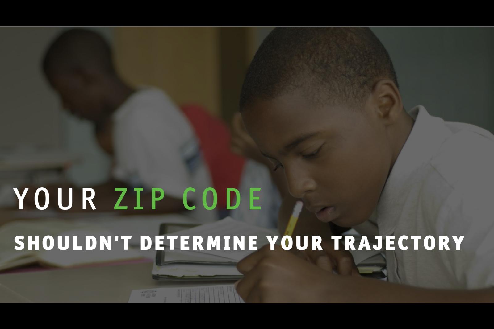 Your zip code shouldn't determine your trajectory