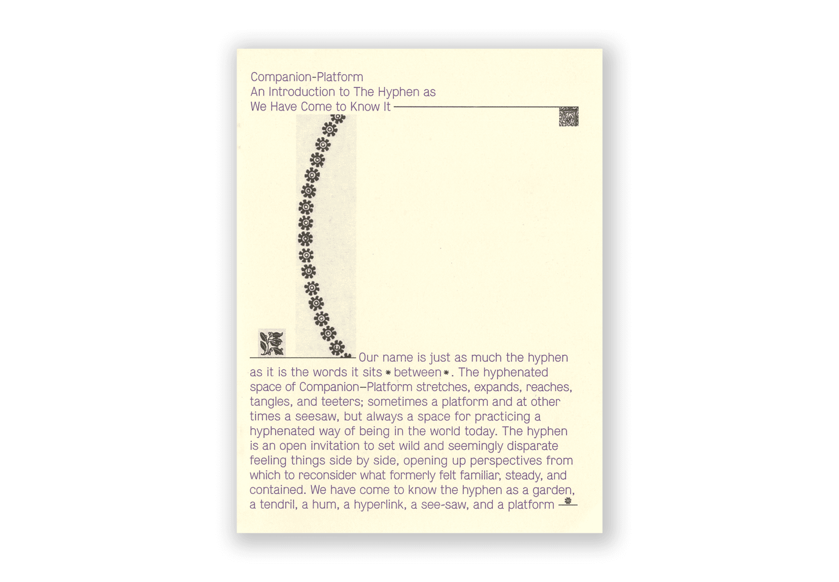 A cream colored cover nearly covered in purple text that describes the importance of the hyphen in our name Companion–Platform. Scans of black and white floral ornaments breakup the text.