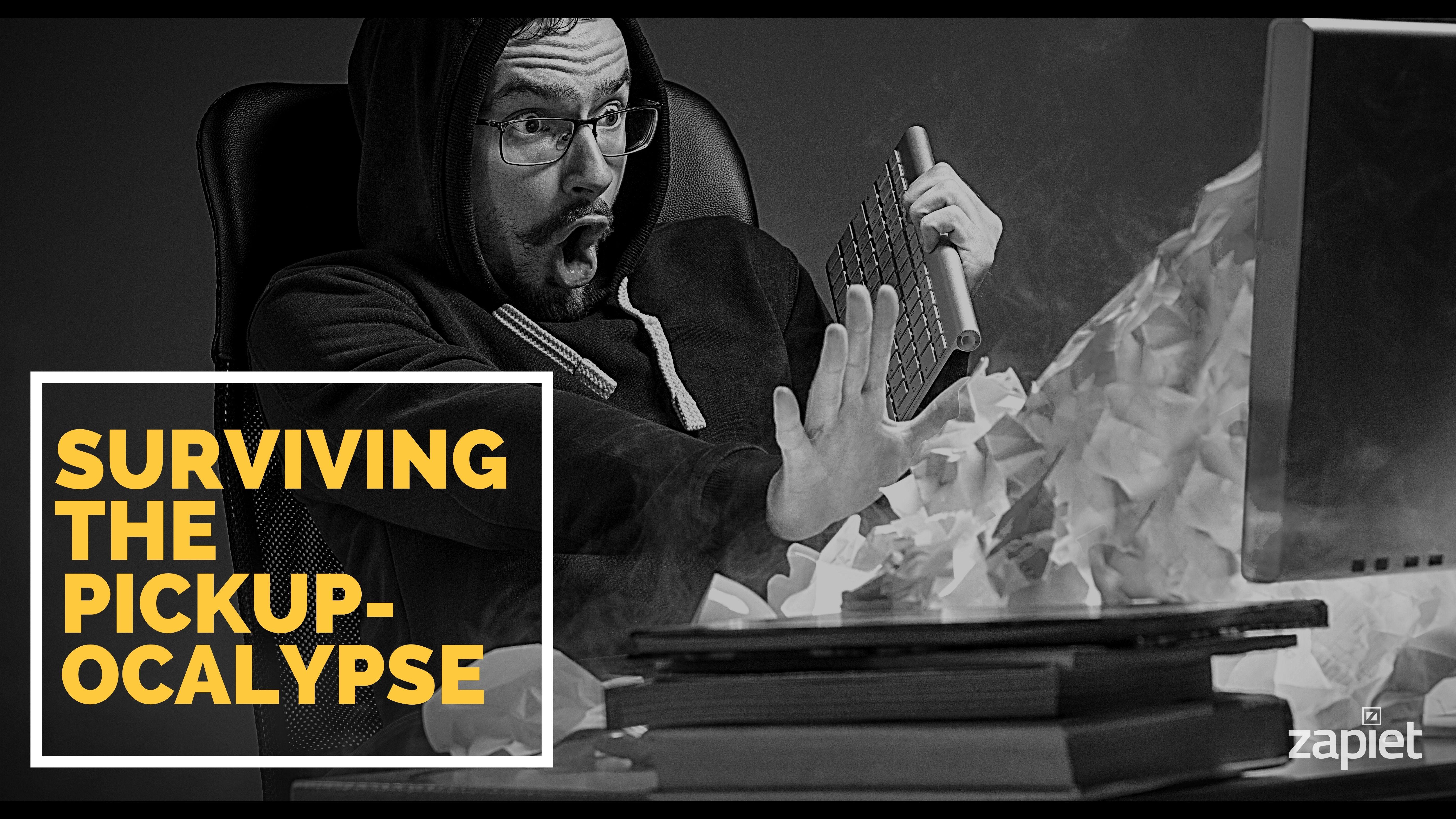 Surviving the Pickup-ocalypse
