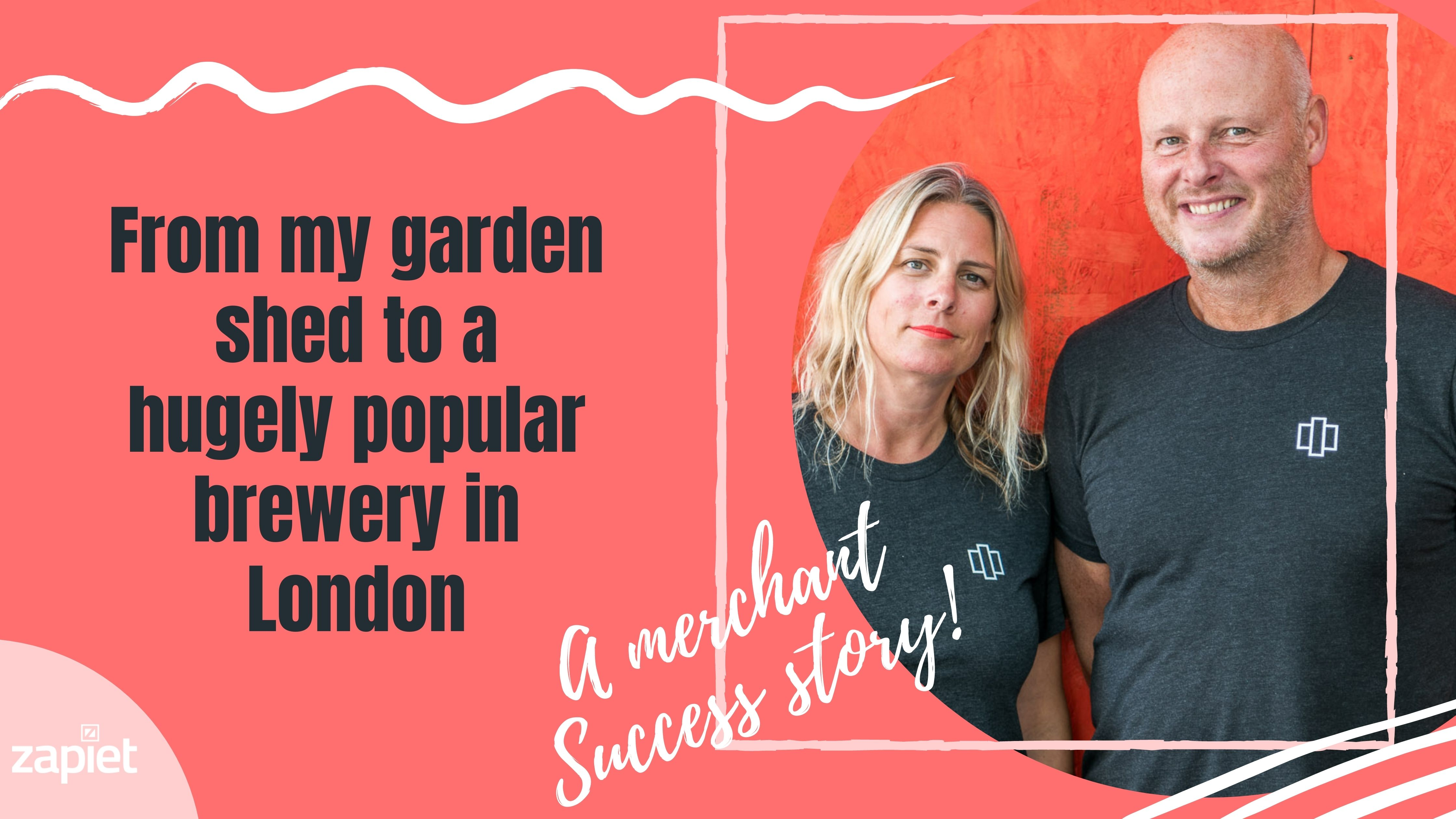 From my garden shed to a hugely popular brewery in London