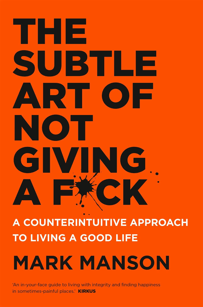 The Suble Art of Not Giving a F*ck
