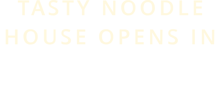 Tasty Noodle House Opens In Torrance