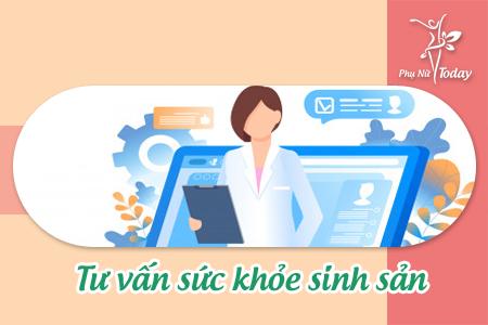 Tư vấn sức khỏe sinh sản cho phụ nữ trực tuyến miễn phí 24/24