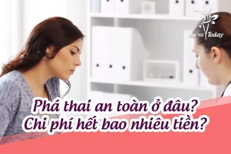 Phá thai ở đâu an toàn tại Hà Nội? Chi phí phá thai hết bao nhiêu tiền