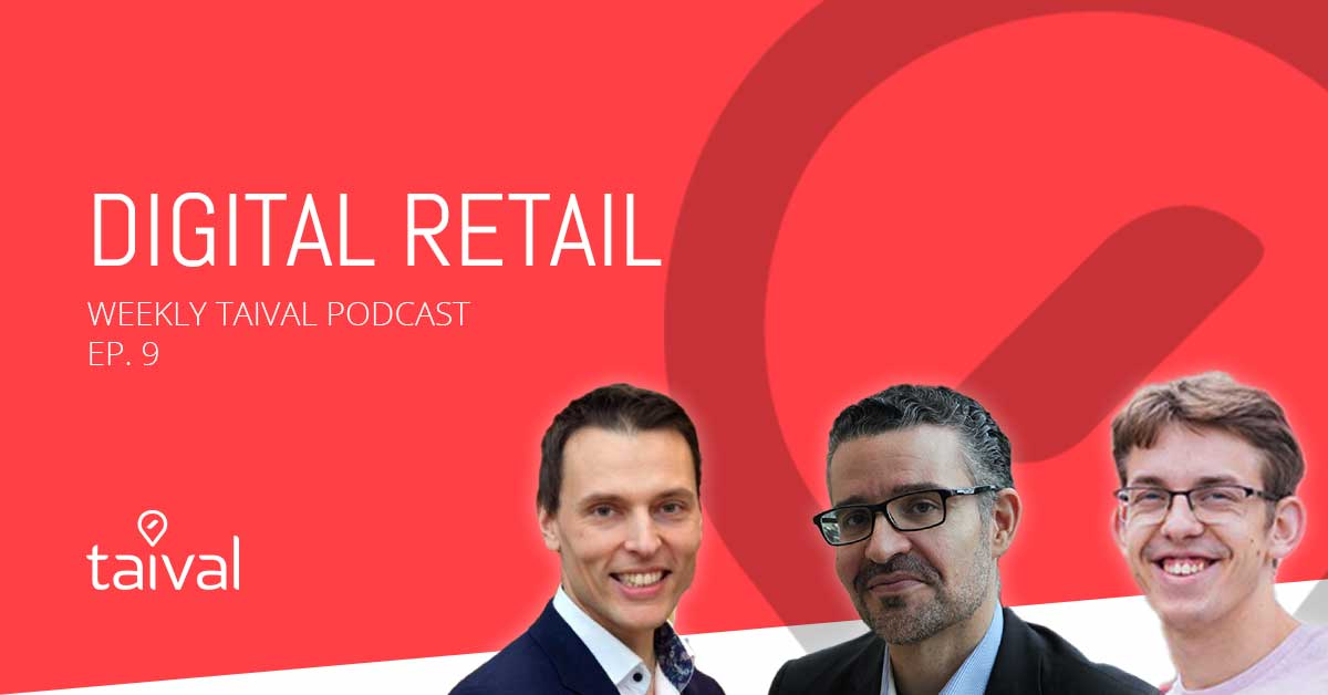 Digital Retail - Weekly Taival Podcast Episode 9