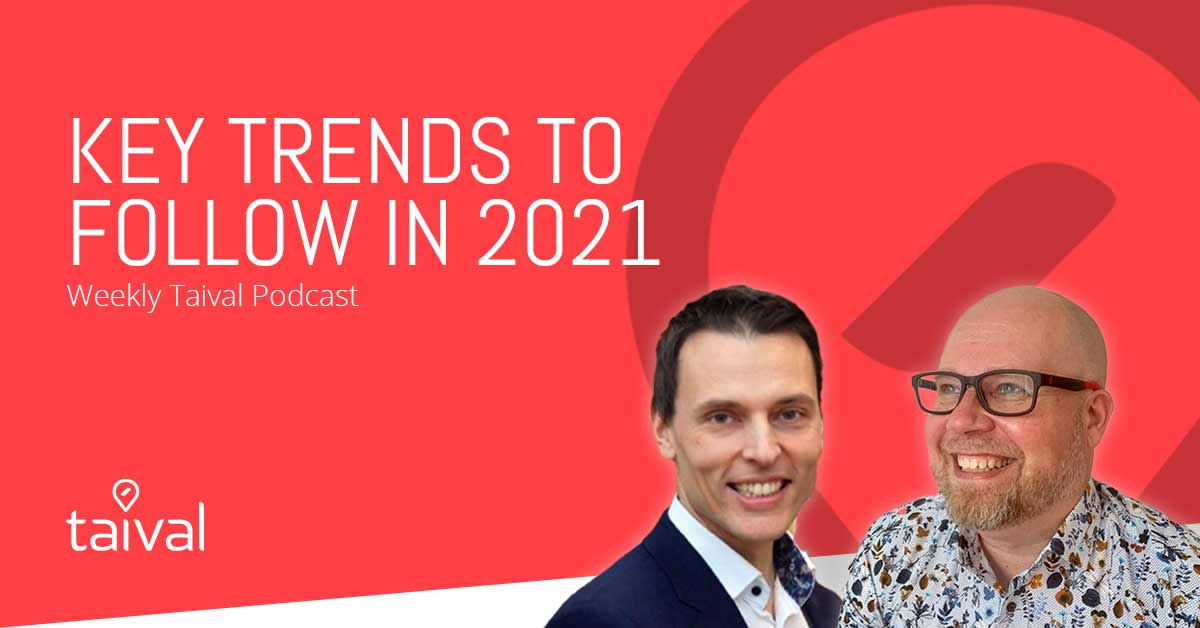 What are the trends that will shape 2021? - A Weekly Taival Podcast