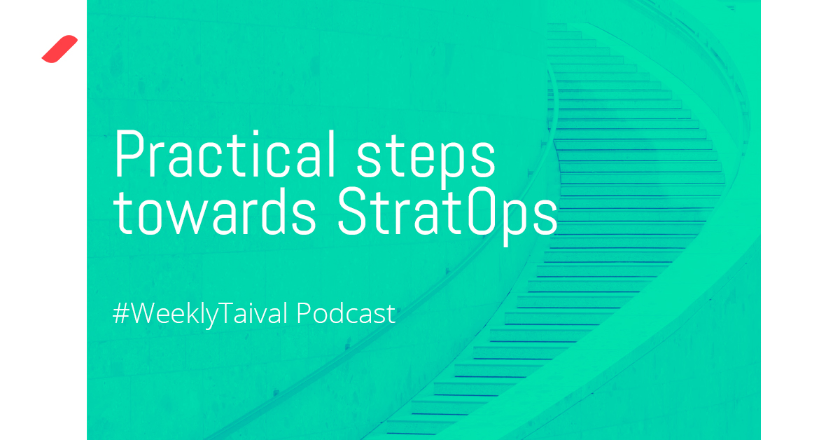 Practical steps towards StratOps - Taival podcast