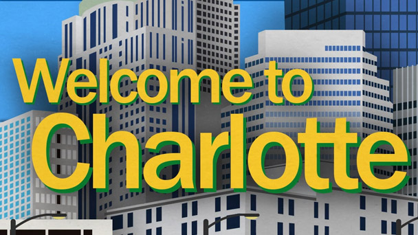 """Welcome to Charlotte"""