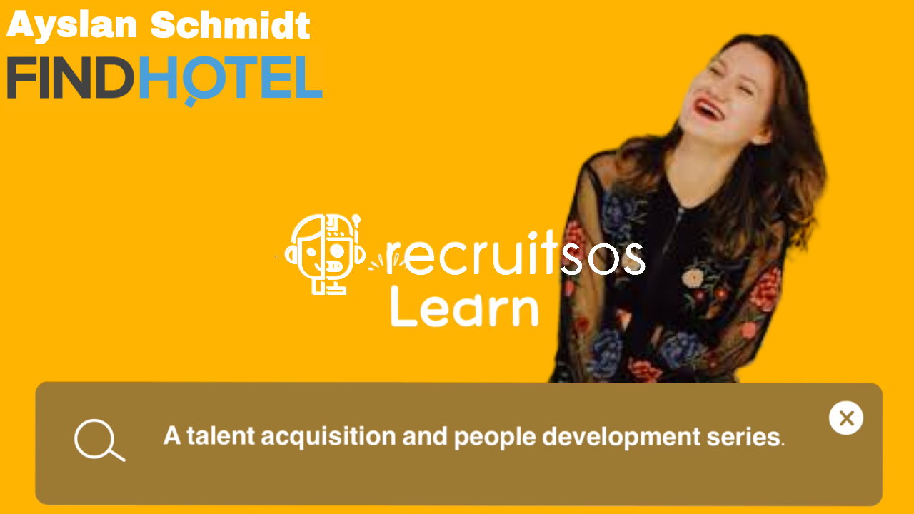 Ayslan Schmidt walks us through a talent acquisition strategy example she helped develop as international recruiter at FindHotel.