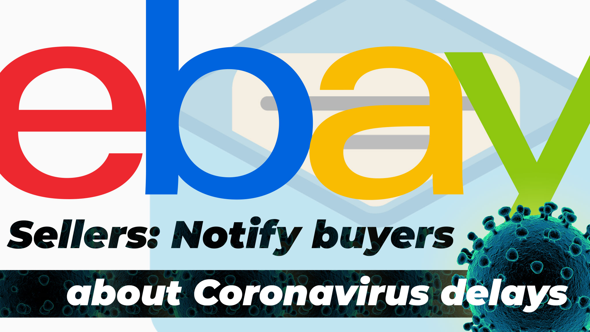3dsellers How To Automatically Notify Ebay Buyers About Coronavirus Covid 19 Shipping Delays