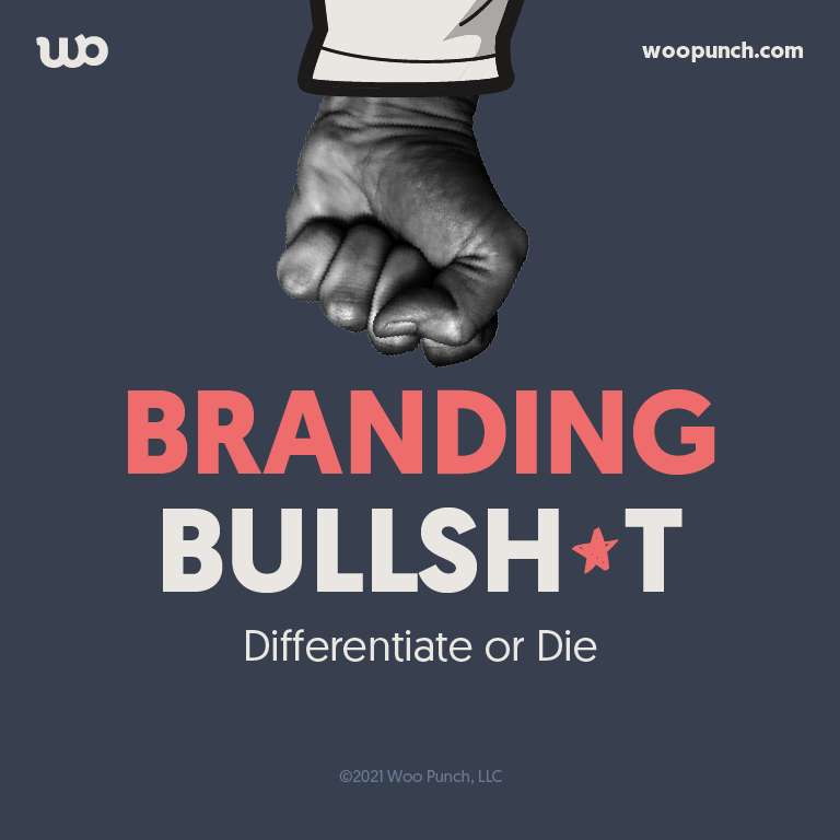 Branding Bullshit: Differentiate or Die