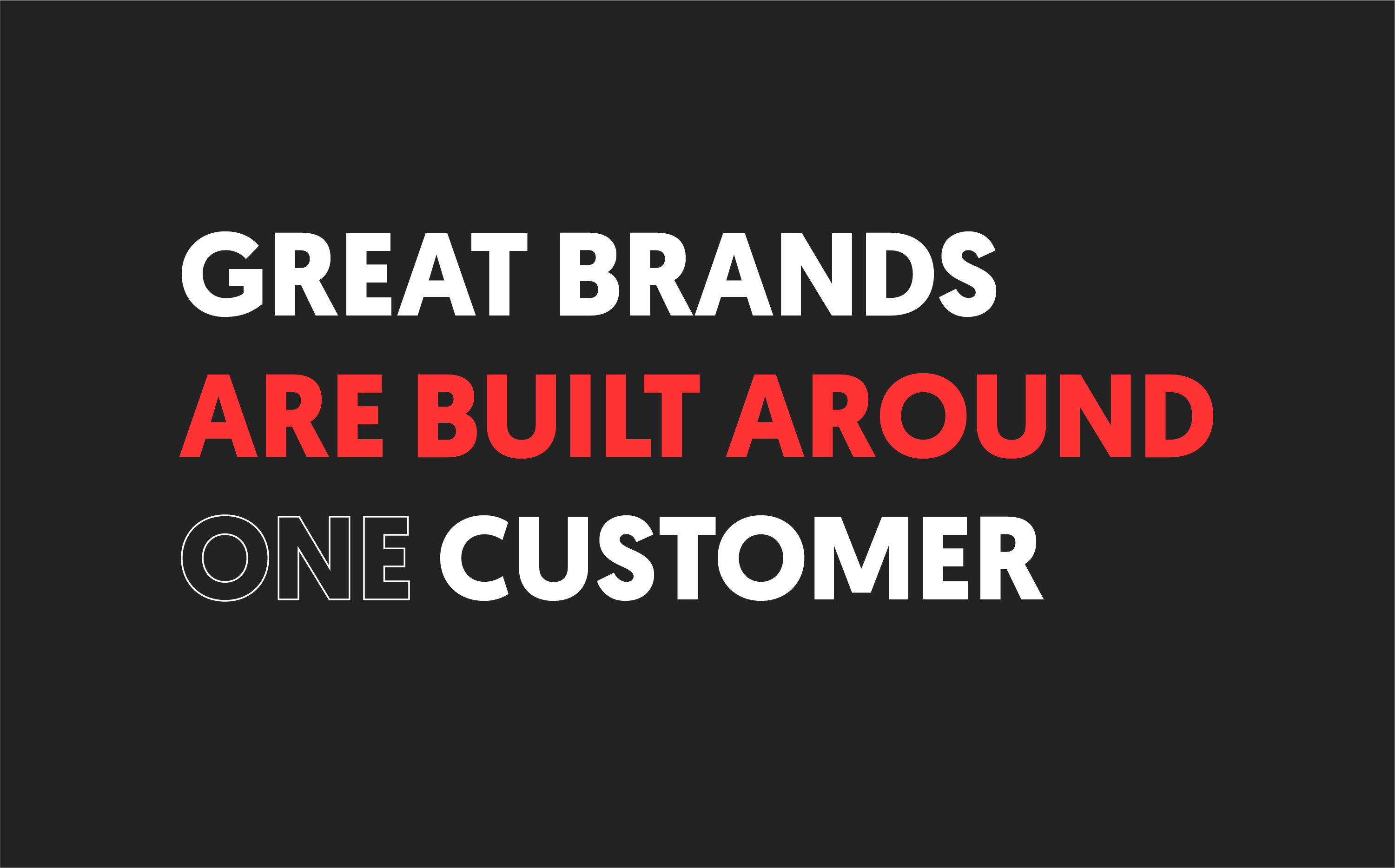 Brands target one customer. You can't market to everyone. Get to know your customers.