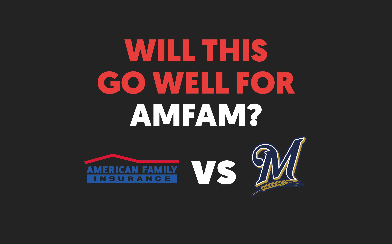 American Family vs Milwaukee Brewers