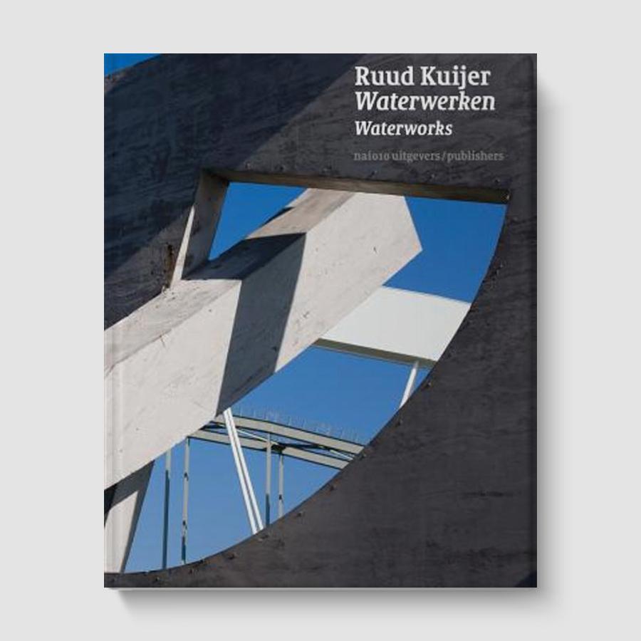 Ruud Kuijer boek Waterwerken Waterworks
