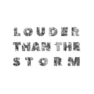 All Creatives | Louder Than The Storm