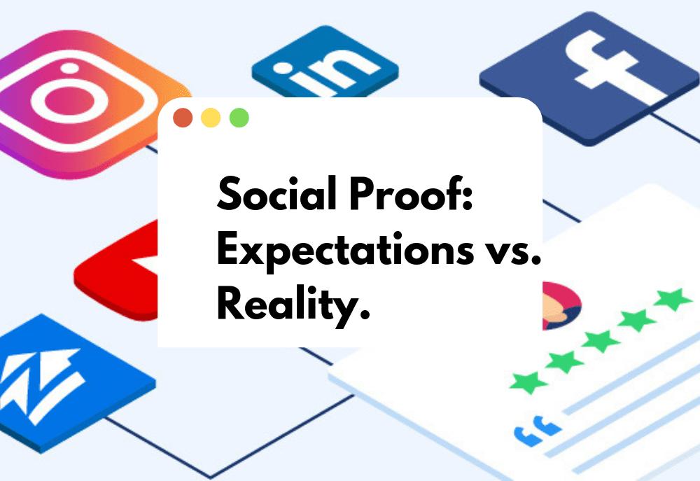 Social Proof : Expectations vs. Reality