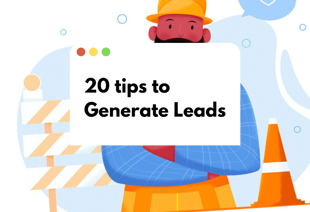 20 Useful Tips To Generate The Very Best Leads