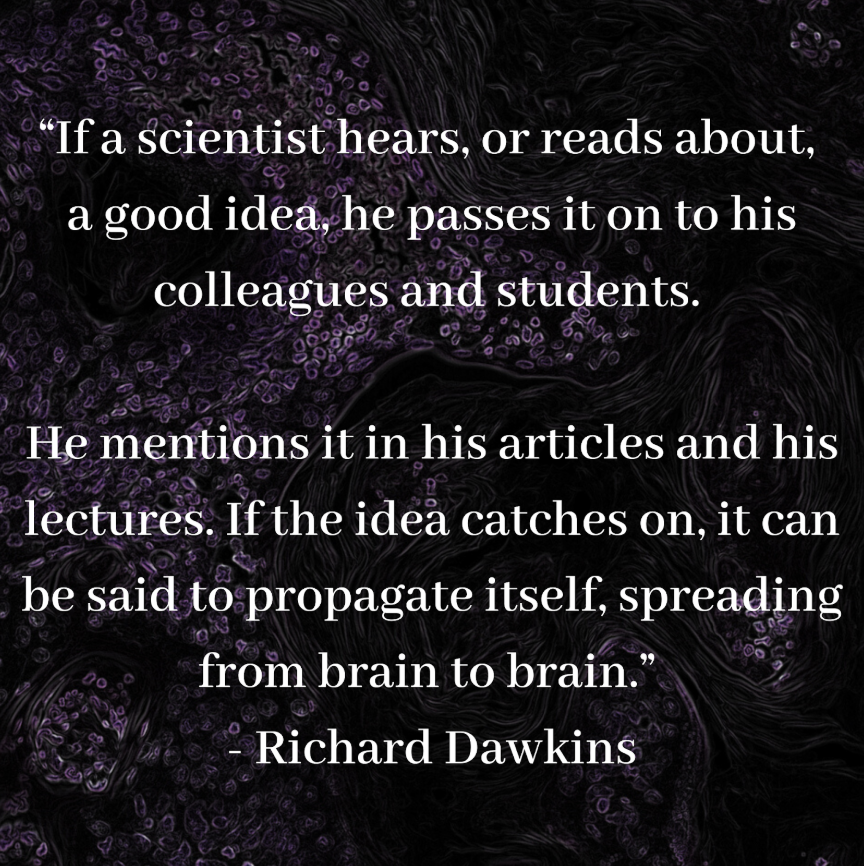 Richard Dawkins Ideas Spreading Quote