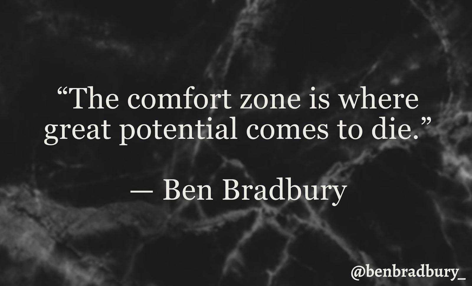 Comfort Zone Ben Bradbury Quote